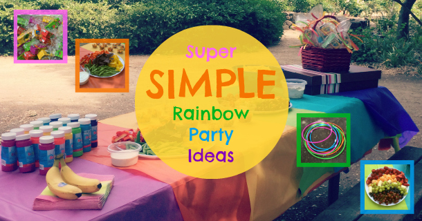 Super Simple Rainbow Party Ideas