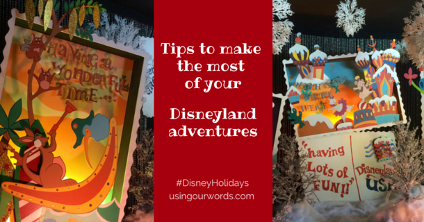 More Tips For Enjoying Disney Holidays at Disneyland